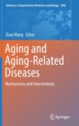 Aging and Aging-Related Diseases : Mechanisms and Interventions - Book