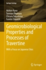 Geomicrobiological Properties and Processes of Travertine : With a Focus on Japanese Sites - Book