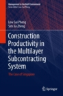 Construction Productivity in the Multilayer Subcontracting System : The Case of Singapore - eBook
