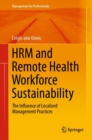 HRM and Remote Health Workforce Sustainability : The Influence of Localised Management Practices - eBook