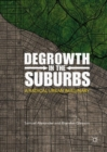 Degrowth in the Suburbs : A Radical Urban Imaginary - eBook