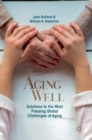 Aging Well : Solutions to the Most Pressing Global Challenges of Aging - Book
