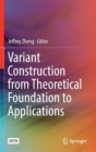Variant Construction from Theoretical Foundation to Applications - Book