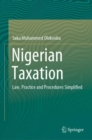 Nigerian Taxation : Law, Practice and Procedures Simplified - eBook