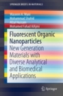 Fluorescent Organic Nanoparticles : New Generation Materials with Diverse Analytical and Biomedical Applications - eBook