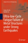 Ultra-low-Cycle Fatigue Failure of Metal Structures under Strong Earthquakes - eBook
