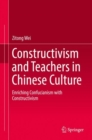 Constructivism and Teachers in Chinese Culture : Enriching Confucianism with Constructivism - eBook