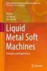 Liquid Metal Soft Machines : Principles and Applications - Book