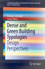Dense and Green Building Typologies : Design Perspectives - eBook