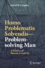 Homo Problematis Solvendis-Problem-solving Man : A History of Human Creativity - eBook