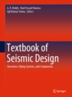 Textbook of Seismic Design : Structures, Piping Systems, and Components - eBook