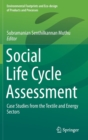 Social Life Cycle Assessment : Case Studies from the Textile and Energy Sectors - Book