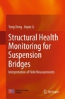 Structural Health Monitoring for Suspension Bridges : Interpretation of Field Measurements - eBook