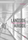 Landside | Airside : Why Airports Are the Way They Are - eBook