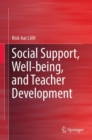 Social Support, Well-being, and Teacher Development - eBook