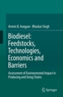 Biodiesel: Feedstocks, Technologies, Economics and Barriers : Assessment of Environmental Impact in Producing and Using Chains - eBook