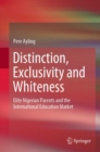 Distinction, Exclusivity and Whiteness : Elite Nigerian Parents and the International Education Market - eBook