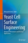 Yeast Cell Surface Engineering : Biological Mechanisms and Practical Applications - eBook