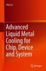 Advanced Liquid Metal Cooling for Chip, Device and System - Book