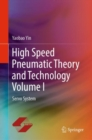 High Speed Pneumatic Theory and Technology Volume I : Servo System - eBook