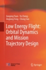 Low Energy Flight: Orbital Dynamics and Mission Trajectory Design - eBook