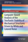 Computer-Based Analysis of the Stochastic Stability of Mechanical Structures Driven by White and Colored Noise - eBook