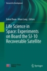Life Science in Space: Experiments on Board the SJ-10 Recoverable Satellite - eBook