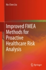 Improved FMEA Methods for Proactive Healthcare Risk Analysis - eBook