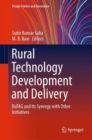 Rural Technology Development and Delivery : RuTAG and Its Synergy with Other Initiatives - eBook