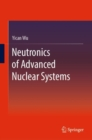 Neutronics of Advanced Nuclear Systems - Book