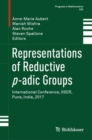 Representations of Reductive p-adic Groups : International Conference, IISER, Pune, India, 2017 - eBook