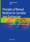 Principles of Manual Medicine for Sacroiliac Joint Dysfunction : Arthrokinematic Approach-Hakata Method - Book