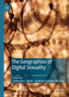 The Geographies of Digital Sexuality - Book