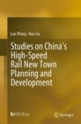 Studies on China's High-Speed Rail New Town Planning and Development - Book