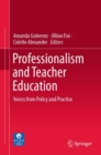 Professionalism and Teacher Education : Voices from Policy and Practice - eBook
