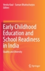 Early Childhood Education and School Readiness in India : Quality and Diversity - Book