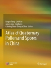 Atlas of Quaternary Pollen and Spores in China - Book