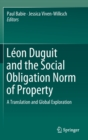 Leon Duguit and the Social Obligation Norm of Property : A Translation and Global Exploration - Book