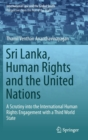 Sri Lanka, Human Rights and the United Nations : A Scrutiny into the International Human Rights Engagement with a Third World State - Book