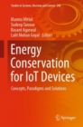 Energy Conservation for IoT Devices : Concepts, Paradigms and Solutions - Book
