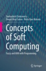 Concepts of Soft Computing : Fuzzy and ANN with Programming - Book