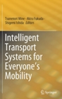 Intelligent Transport Systems for Everyone's Mobility - Book