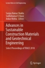 Advances in Sustainable Construction Materials and Geotechnical Engineering : Select Proceedings of TRACE 2018 - Book