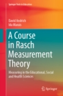 A Course in Rasch Measurement Theory : Measuring in the Educational, Social and Health Sciences - eBook