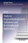 Study on Magnetohydrodynamic Turbulence and Its Astrophysical Applications - eBook