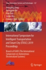 International Symposium for Intelligent Transportation and Smart City (ITASC) 2019 Proceedings : Branch of ISADS (The International Symposium on Autonomous Decentralized Systems) - Book