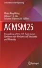ACMSM25 : Proceedings of the 25th Australasian Conference on Mechanics of Structures and Materials - Book