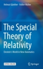 The Special Theory of Relativity : Einstein's World in New Axiomatics - Book