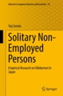 Solitary Non-Employed Persons : Empirical Research on Hikikomori in Japan - Book