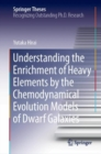 Understanding the Enrichment of Heavy Elements by the Chemodynamical Evolution Models of Dwarf Galaxies - eBook